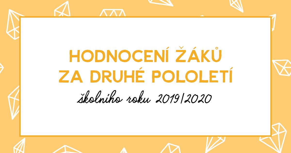 Hodnocení žáků za druhé pololetí školního roku 2019/2020
