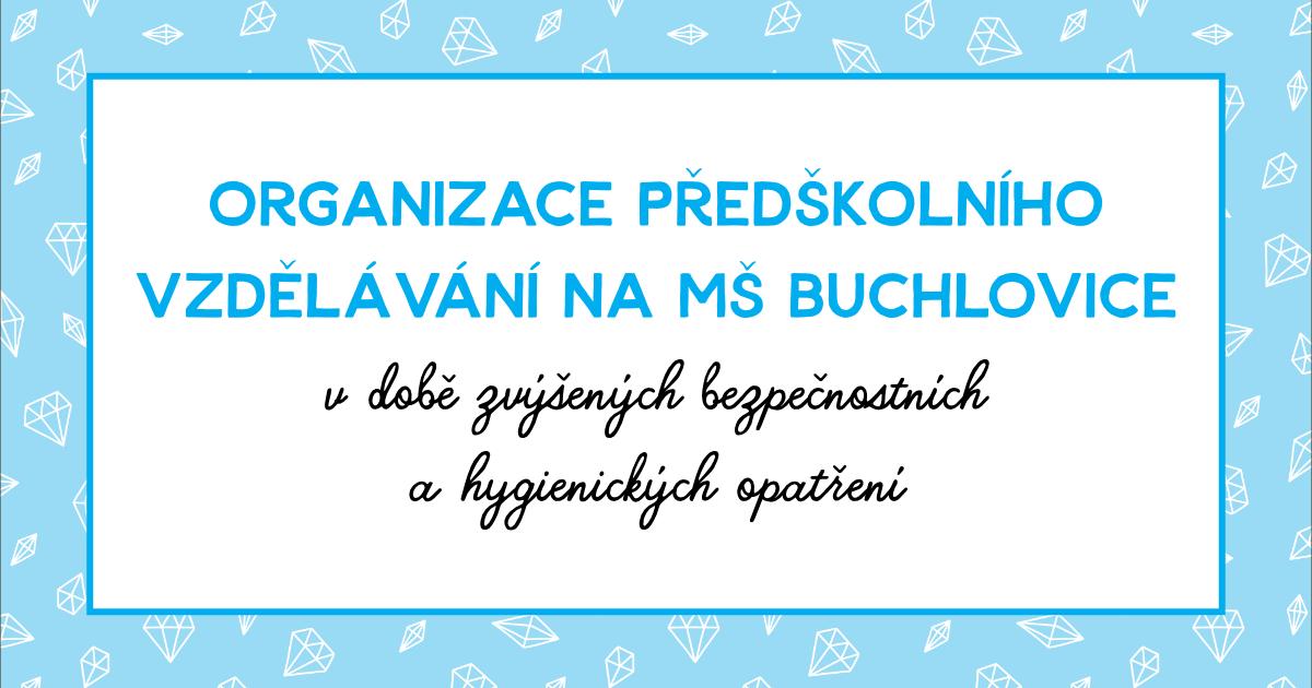 Organizace předškolního vzdělávání na MŠ Buchlovice v době zvýšených bezpečnostních a hygienických opatření