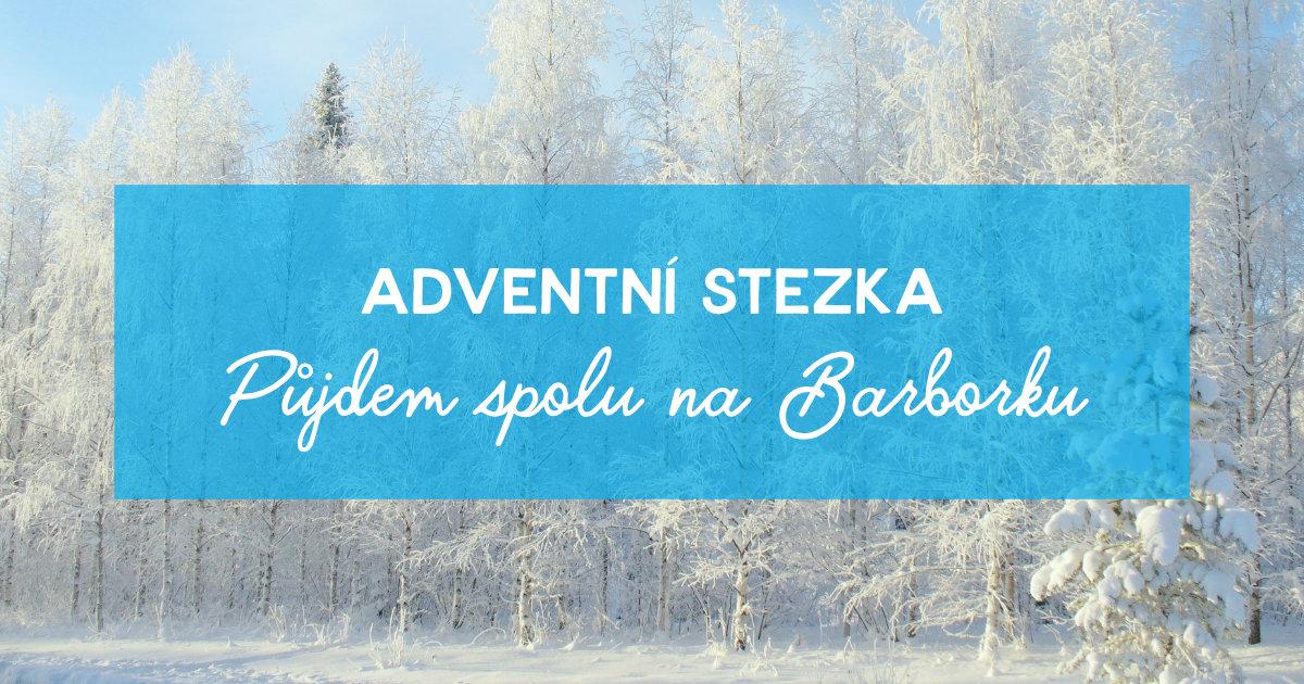 """Adventní stezka """"Půjdem spolu na Barborku"""""""