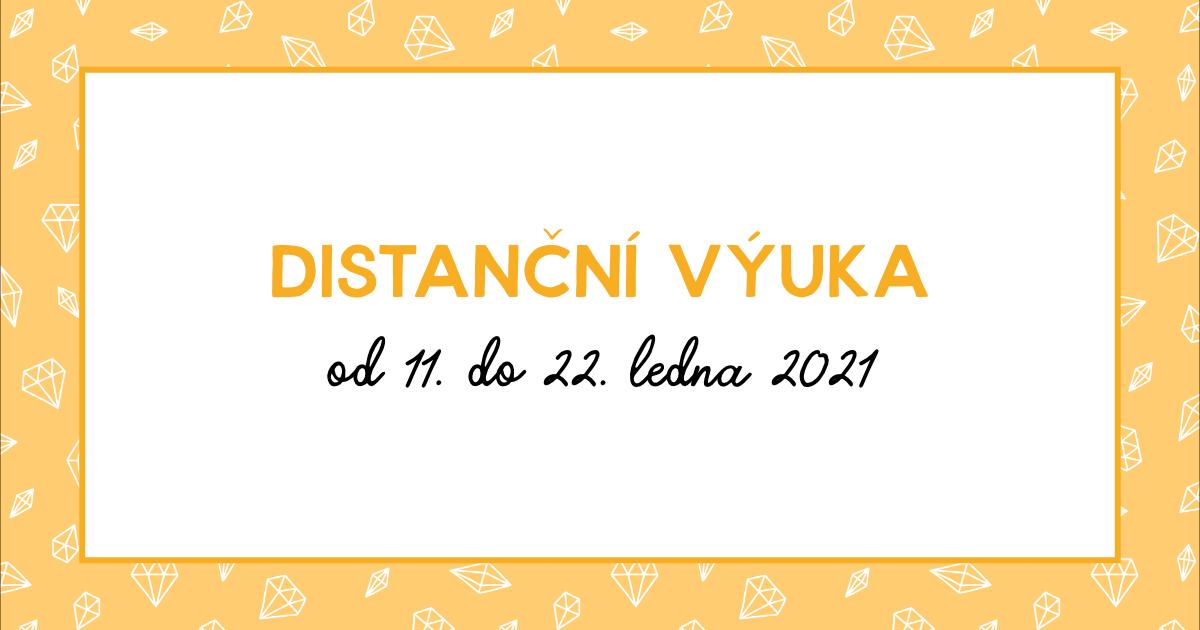 Distanční výuka od 11. do 22. ledna 2021