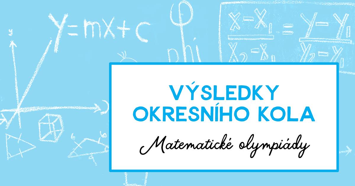 Výsledky okresního kola Matematické olympiády